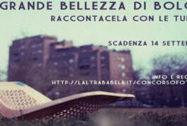 Concorso di Fotografia: La Grande Bellezza di Bologna – Scadenza 14 Settembre 2014