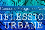 """Quarto concorso fotografico Nazionale """"Riflessioni Urbane"""" – Scadenza 31 Ottobre 2014"""