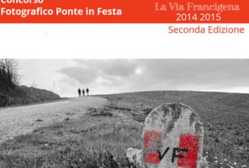 """Concorso fotografico Ponte in Festa """"LA VIA FRANCIGENA"""" – Scadenza 31 Marzo 2015"""