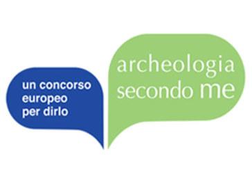 Archeologia secondo me. Un concorso europeo per dirlo – Scadenza 23 Agosto 2015
