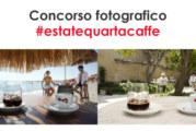 Concorso Fotografico Estate Quarta Caffè – Scadenza 31 Agosto 2015