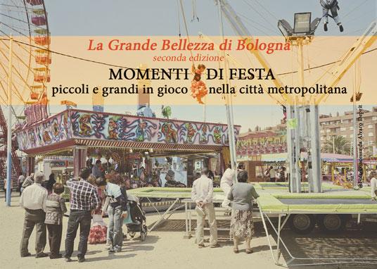 La Grande Bellezza di Bologna: Momenti di Festa