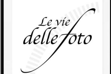 Concorso Fotografico Le vie delle Foto – Scadenza 01 Ottobre 2015