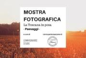 La Toscana in posa – Paesaggi – Scadenza 30 Gennaio 2016