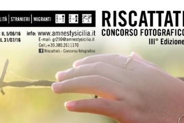 """""""Riscattati"""" Concorsi Fotografici di Amnesty International – Scadenza 31 Luglio 2016"""