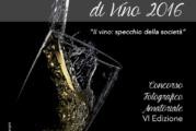 Concorso Fotografico Impressioni di Vino 2016 – Scadenza 19 Novembre 2016