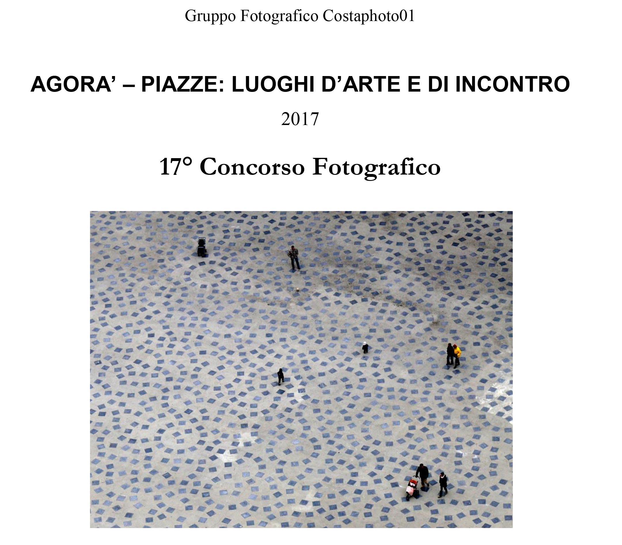 """Concorso Fotografico Agorà - Piazze: luoghi d'arte e di incontro"""""""