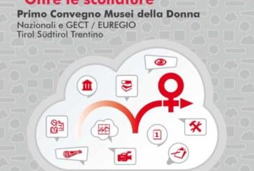 Primo Convegno dei Musei della Donna, nazionali e Gect/Euregio 17/18 Marzo 2017