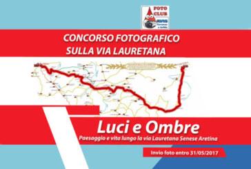 Luci E Ombre – Paesaggio e vita lungo la via lauretana Senese Aretina – Scadenza 31 Maggio 2017