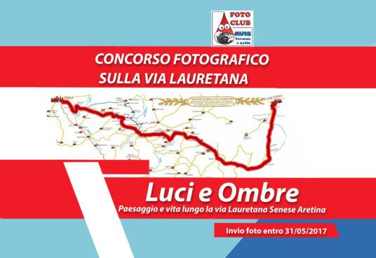 Luci E Ombre - Paesaggio e vita lungo la via lauretana Senese Aretina