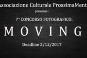 7 concorso fotografico Prossimamente : Moving – Scadenza 02 Dicembre 2017
