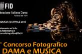 """2°Concorso fotografico """"Dama e Musica"""" – Scadenza 30 Aprile 2018"""