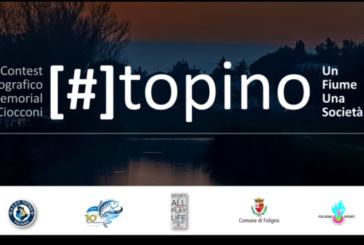 #TopinoUnFiumeUnaSocietà – Scadenza 31 Agosto 2018