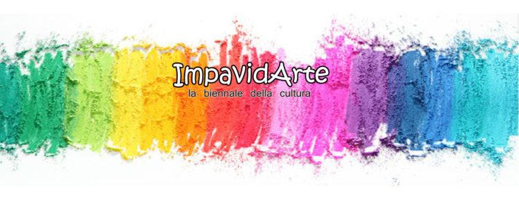 IMPAVIDARTE - la biennale della cultura 2018/2019